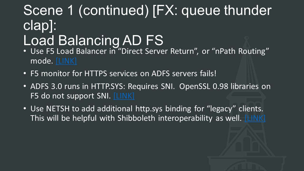 Scene 1 (continued) [FX: queue thunder clap]: Load Balancing AD FS
